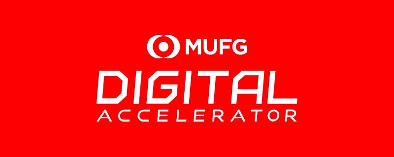 MUFG Digital Accelerator